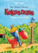 Der kleine Drache Kokosnuss kommt in die Schule, Band 1, Gebundenes Buch, 80 Seiten, ab 6 Jahren