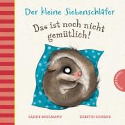 Der kleine Siebenschläfer: Das ist doch nicht gemütlich!, Pappbilderbuch, 18 Seiten, ab 2 Jahren
